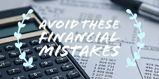 Avoid these financial mistakes
